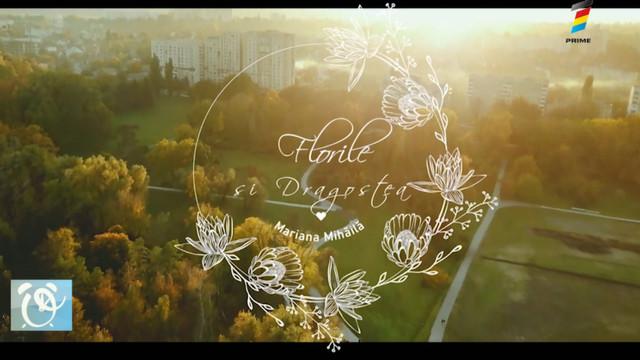 Florile și dragostea. Mariana Mihăilă a lansat un nou videoclip